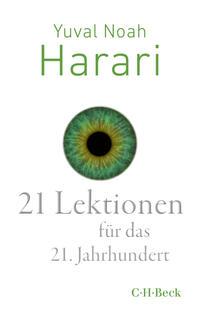 21 Lektionen für das 21. Jahrhundert  –  Yuval Noah Harari