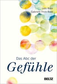Das Abc der Gefühle  –  Udo Baer, Gabriele Frick-Baer