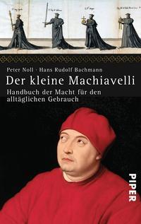 Der kleine Machiavelli – Peter Noll, Hans Rudolf Bachmann