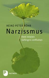 Narzissmus  –  Heinz-Peter Röhr