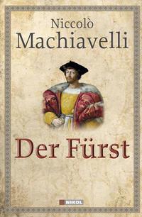 Der Fürst  –  Niccoló Machiavelli, U. W. Rehberg