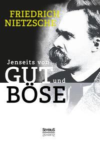 Jenseits von Gut und Böse  –  Friedrich Nietzsche